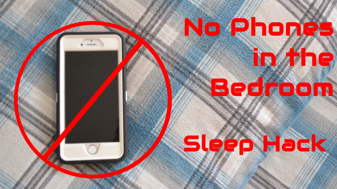 No Phone in the Bedroom for better sleep